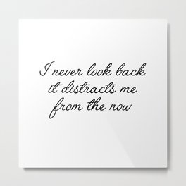 never look back Metal Print
