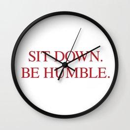 SIT DOWN.BE HUMBLE. Kendrick Hip-Hop Design Wall Clock