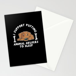 I Support Putting Animal Abusers To Sleep  Stationery Cards