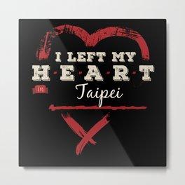 I Left My Heart In Taipei Pride Metal Print