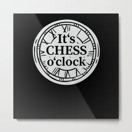 Its Chess Oclock Gift Metal Print