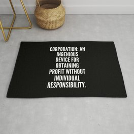 Corporation An ingenious device for obtaining profit without individual responsibility Rug