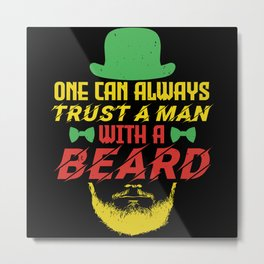 One can always trust a man with a beard Metal Print