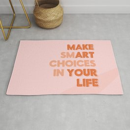Make Smart Choices in Your Life and Make Art Your Life - Peach Palette Rug