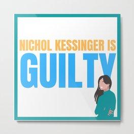 Chris Watts Nichol Kessinger Is Guilty Statement Opinion Metal Print