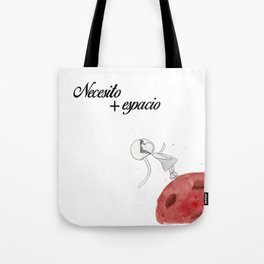 Necesito + espacio Tote Bag