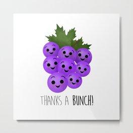 Thanks A Bunch | Grapes Metal Print