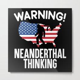 Warning Neanderthal Thinking Caveman American USA Metal Print