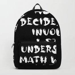 I stopped understanding math Backpack