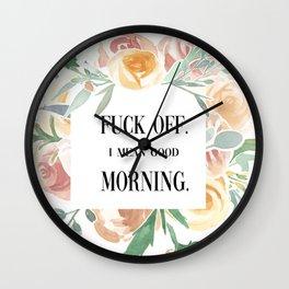 Fuck Off. I Mean Good Morning. Wall Clock