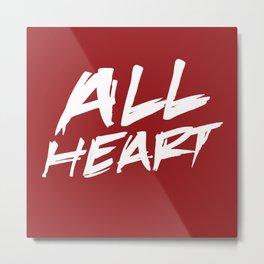 All Heart Metal Print