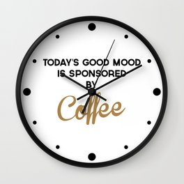 Today's Good Mood Funny Quote Wall Clock