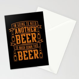 I'm Going To Need Another Beer To Wash Down Stationery Cards