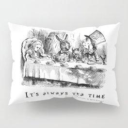 It's always tea time Pillow Sham