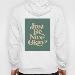 Just Be Nice Okay green and gold Hoody