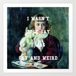 Gay & Weird Kunstdrucke