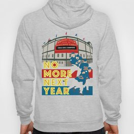 No More Next Year Hoody
