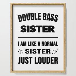 Double Bass Sister Like A Normal Sister Just Louder Serving Tray