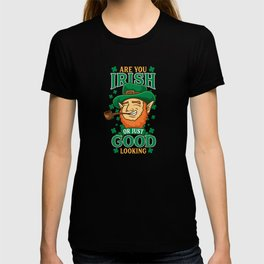 Just Good Looking - Gift T-shirt